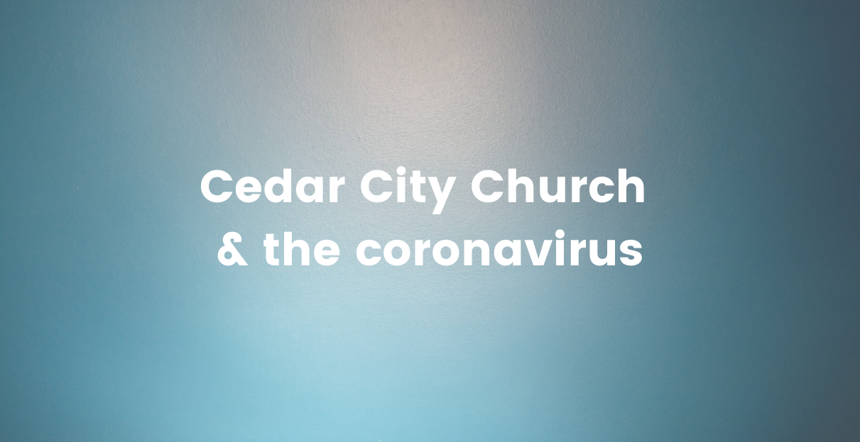 Cedar City Church & the coronavirus