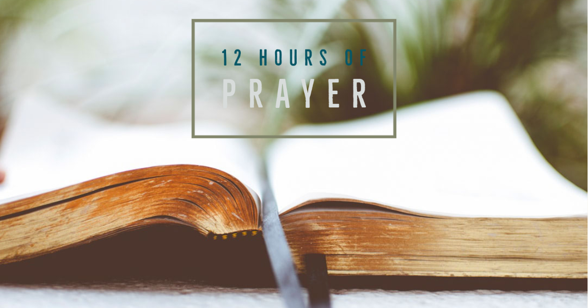 12 Hours of Prayer on May 9, 2020