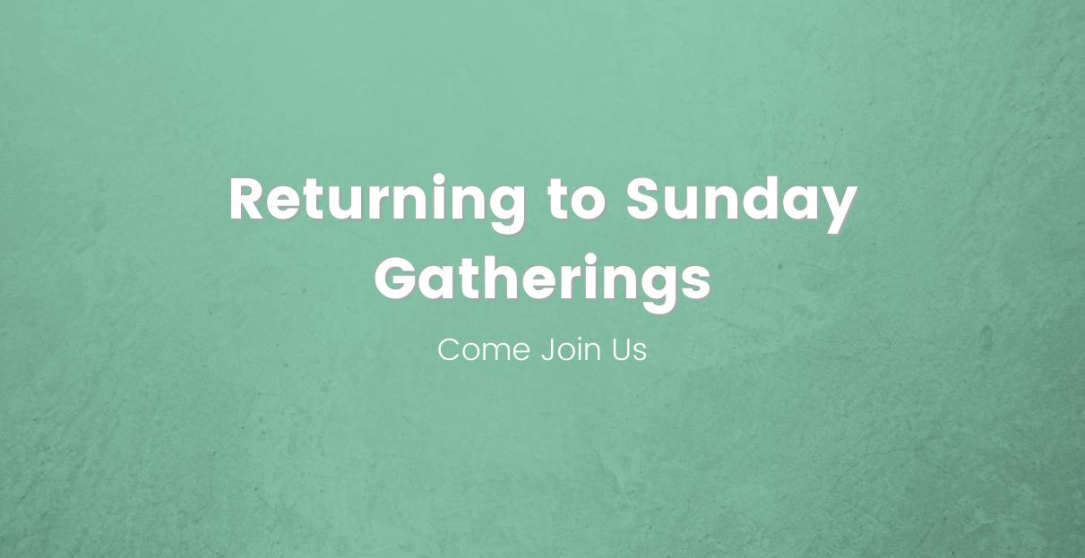 Returning to Sunday Gatherings