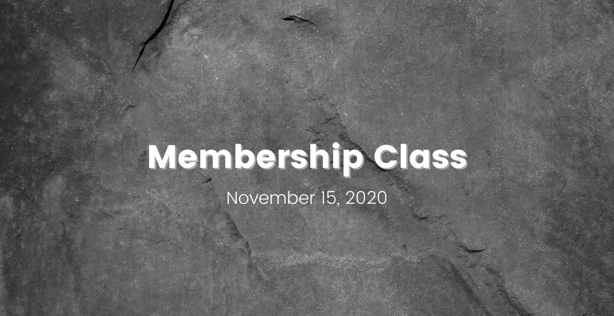 Membership Class | Sunday, November 15, 2020