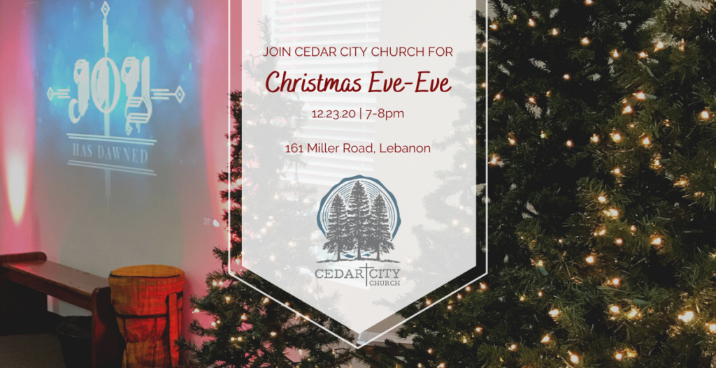 Christmas Eve Eve Gathering - 12.23.20
