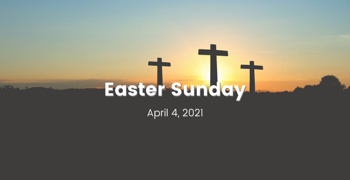 Easter Gathering | Sunday, April 4, 2021